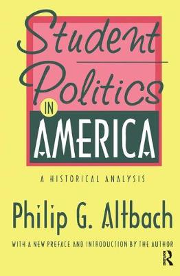 Student Politics in America: A Historical Analysis by Philip G. Altbach
