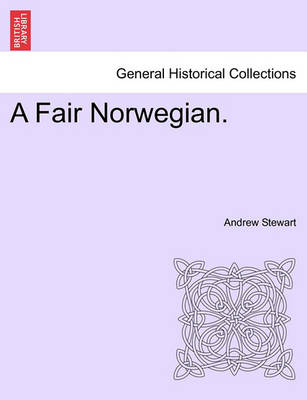 A Fair Norwegian. by Andrew Stewart