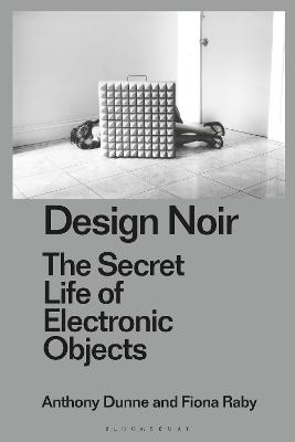 Design Noir: The Secret Life of Electronic Objects book