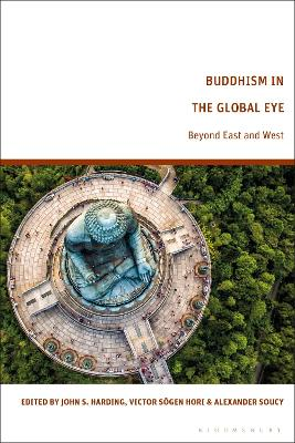 Buddhism in the Global Eye: Beyond East and West book