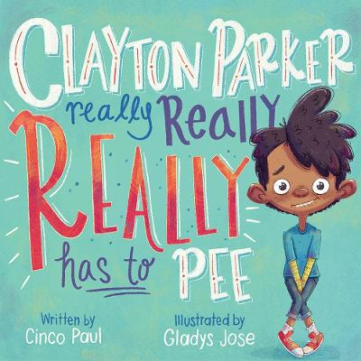 Clayton Parker Really Really REALLY Has to Pee book