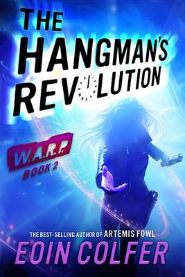 The Hangman's Revolution by Eoin Colfer