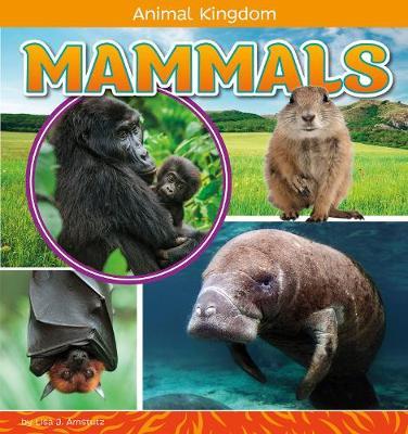 Mammals by Lisa J. Amstutz
