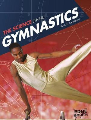 The Science Behind Gymnastics by L E Carmichael