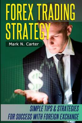 Forex Trading Strategy by Mark N Carter