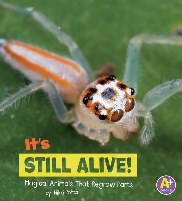 It's Still Alive! by Nikki Potts