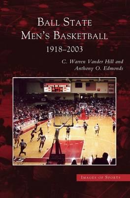 Ball State Men's Basketball by Warren Hill