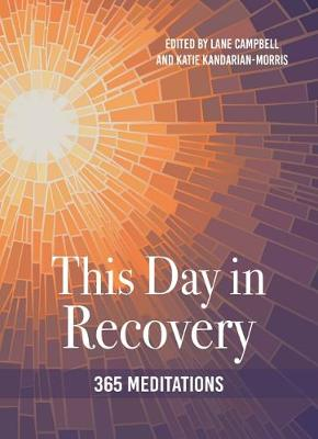 This Day in Recovery: 365 Meditations by Lane Campbell