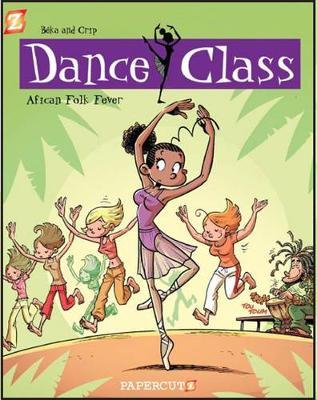 Dance Class #3: African Folk Dance Fever by Beka and Crip