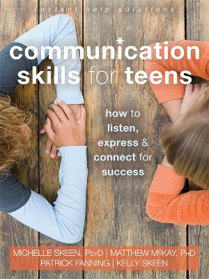 Communication Skills for Teens by Michelle Skeen