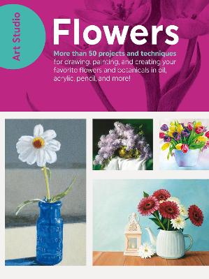 Art Studio: Flowers by Walter Foster Creative Team