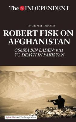 Robert Fisk on Afghanistan by Robert Fisk
