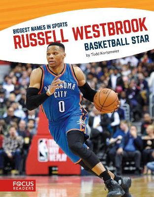 Biggest Names in Sports: Russell Westbrook by Todd Kortemeier