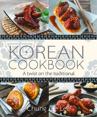 Korean Cookbook by Chung Jae Lee