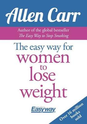 The Easy Way for Women to Lose Weight by Allen Carr