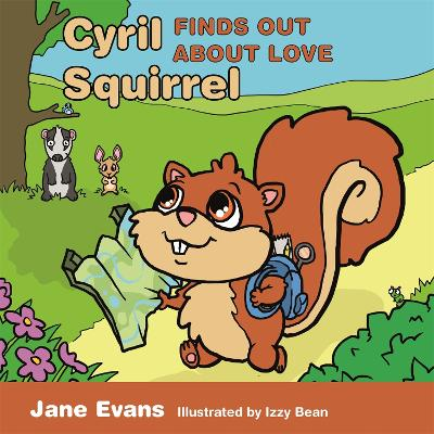 Cyril Squirrel Finds Out About Love: Helping Children to Understand Caring Relationships After Trauma by Jane Evans