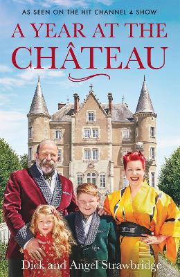 A Year at the Chateau: As seen on the hit Channel 4 show book