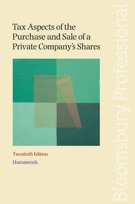 Tax Aspects of the Purchase and Sale of a Private Company's Shares: 2011-2012 by Hammonds LLP