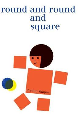 Round and Round and Square by Fredun Shapur