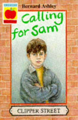 Calling for Sam by Bernard Ashley