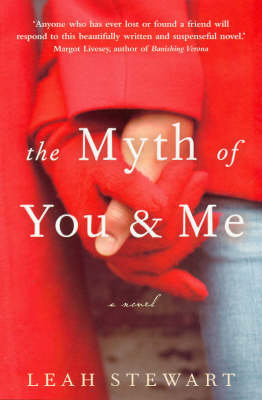 The The Myth of You and Me by Leah Stewart