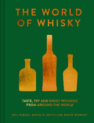 The World of Whisky: Taste, try and enjoy whiskies from around the world book