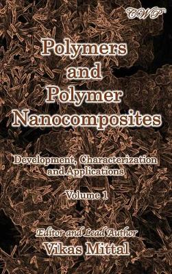 Polymers and Polymer Nanocomposites: Development, Characterization and Applications (Volume 1) by Vikas Mittal