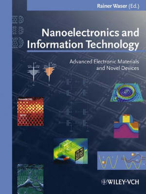Nanoelectronics and Information Technology: Advanced Electronic Materiels & Novel Devices by Rainer Waser