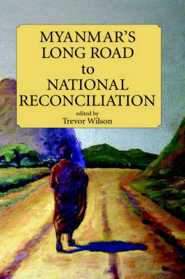 Myanmar's Long Road to National Reconciliation book