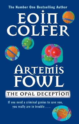 The Artemis Fowl: The Opal Deception by Eoin Colfer