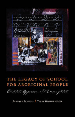 Legacy of School for Aboriginal People by Terry Wotherspoon