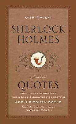 The Daily Sherlock Holmes: A Year of Quotes from the Case-Book of the World's Greatest Detective by Arthur Conan Doyle