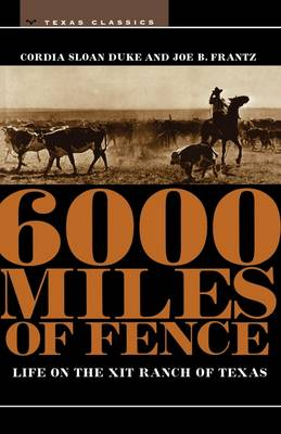 6000 Miles of Fence by Cordia Sloan Duke