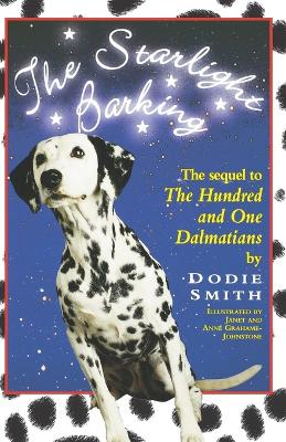 The Starlight Barking: More about the Undred and One Dalmatians by Dodie Smith