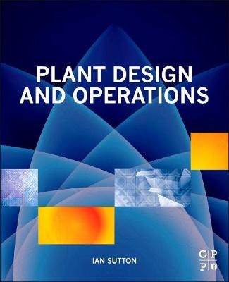Plant Design and Operations by Ian Sutton