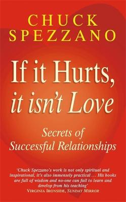 If It Hurts  It Isn't Love by Chuck Spezzano