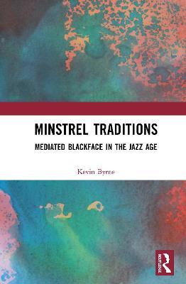 Minstrel Traditions: Mediated Blackface in the Jazz Age book