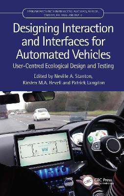 Designing Interaction and Interfaces for Automated Vehicles: User-Centred Ecological Design and Testing book