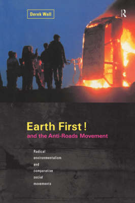 Earth First and the Anti-roads Movement by Derek Wall