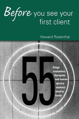 Before You See Your First Client by Howard Rosenthal