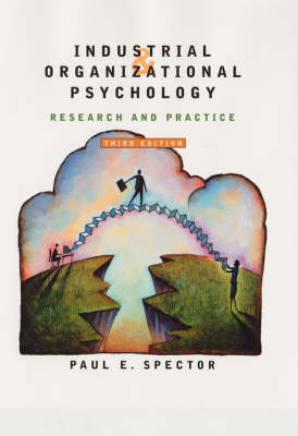 Industrial and Organizational Psychology: Industrial and Organizational Psychology Wiley Student Edition by Paul E. Spector