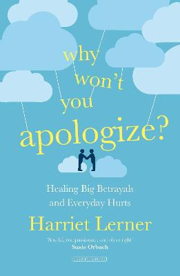 Why Won't You Apologize? by Harriet Lerner