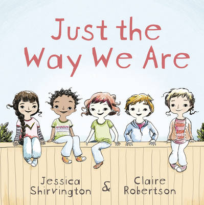 Just the Way We Are by Claire Robertson