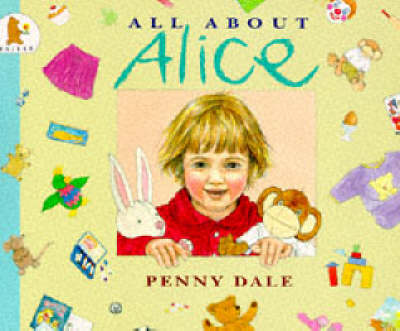 All About Alice by Ms. Penny Dale