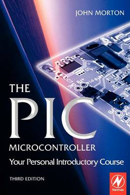 PIC Microcontroller: Your Personal Introductory Course book
