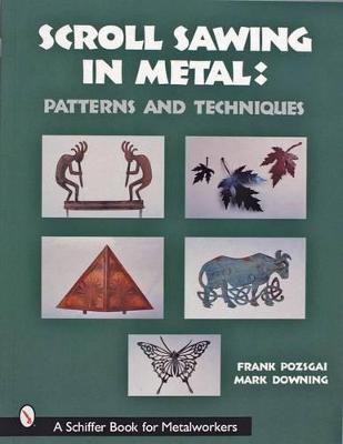 Scroll Sawing in Metal: by Frank Pozsgai