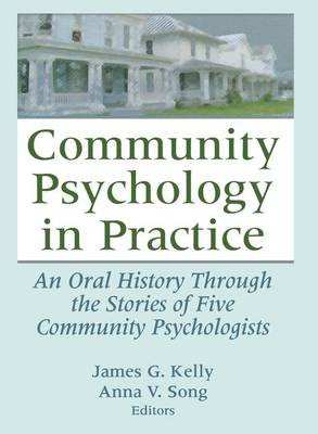 Community Psychology in Practice by James G. Kelly