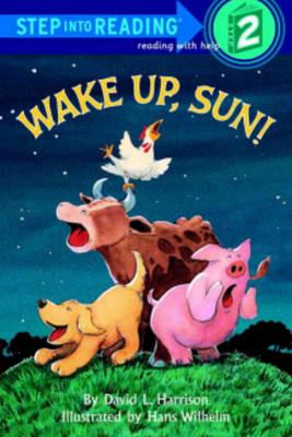 Wake Up, Sun! by David Lee Harrison
