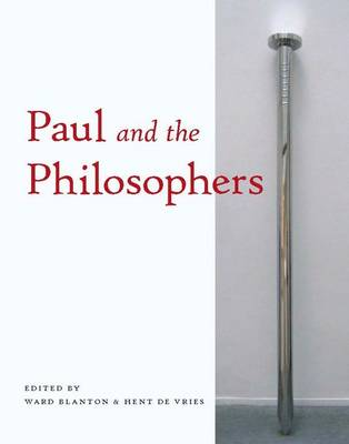 Paul and the Philosophers by Ward Blanton