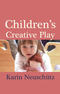 Children's Creative Play by Karin Neuschutz
